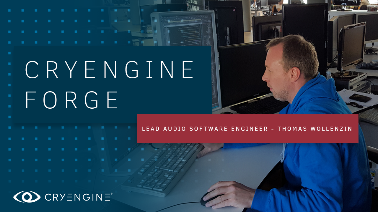 Meet the Team: Thomas Wollenzin, Lead Audio Software Engineer for CRYENGINE