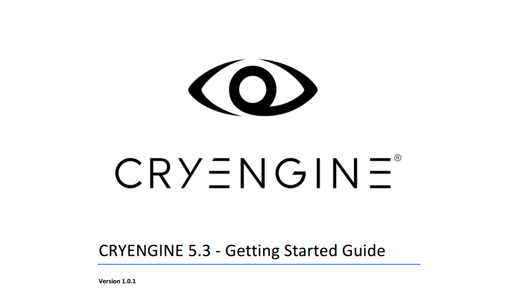 New to CRYENGINE? Our Getting Started Guide has got you covered!