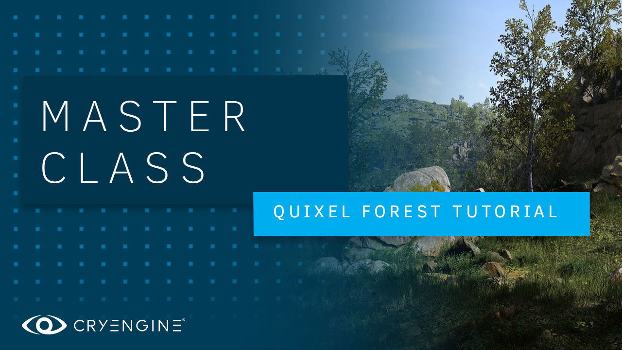 CRYENGINE Master Class: Creating a fabulous forest with Quixel Megascans