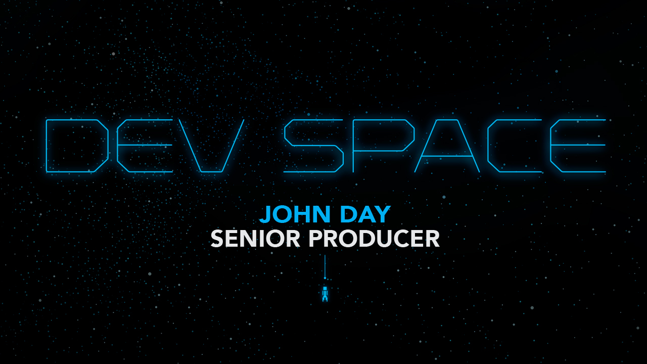 Dev Space: John Day - Senior Producer