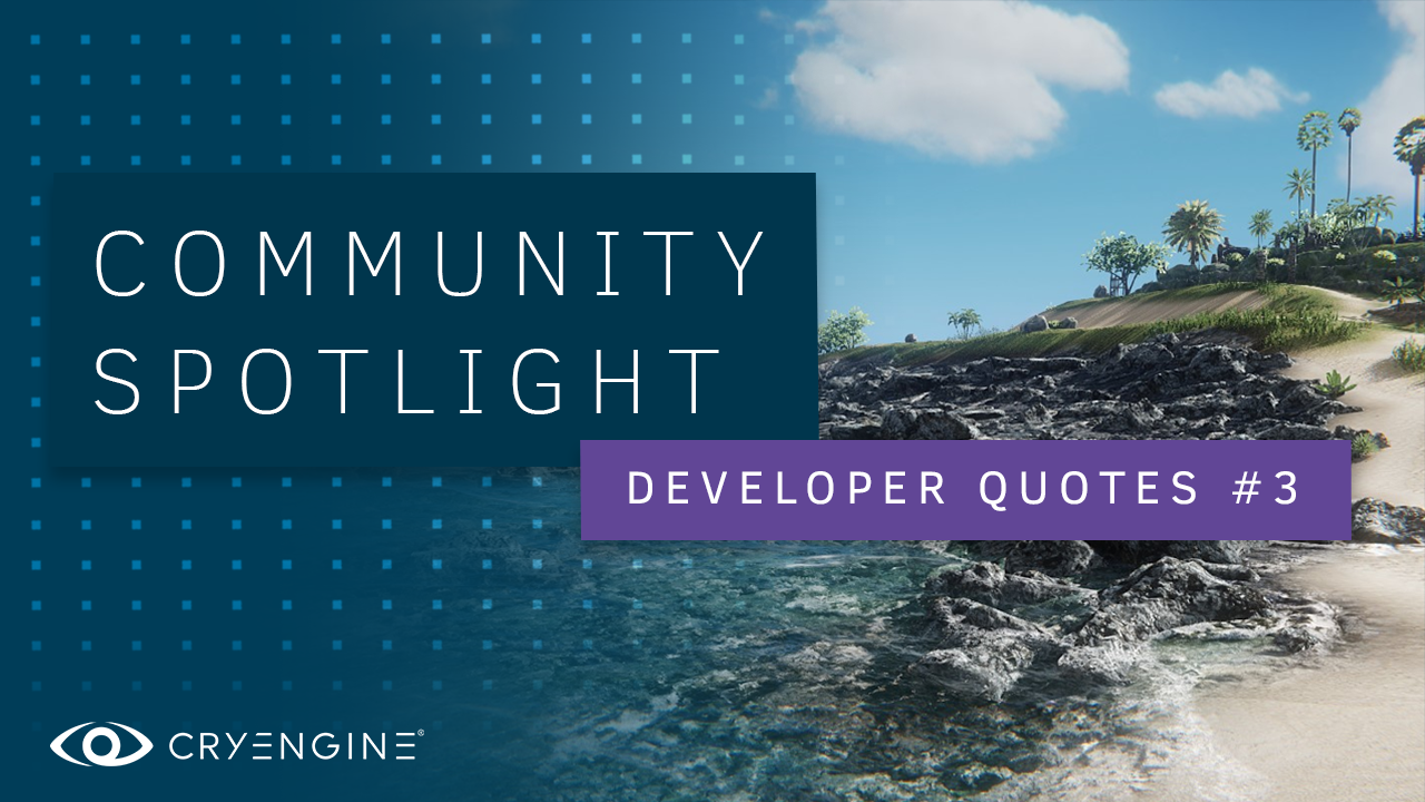 Why developers choose CRYENGINE - Part 3