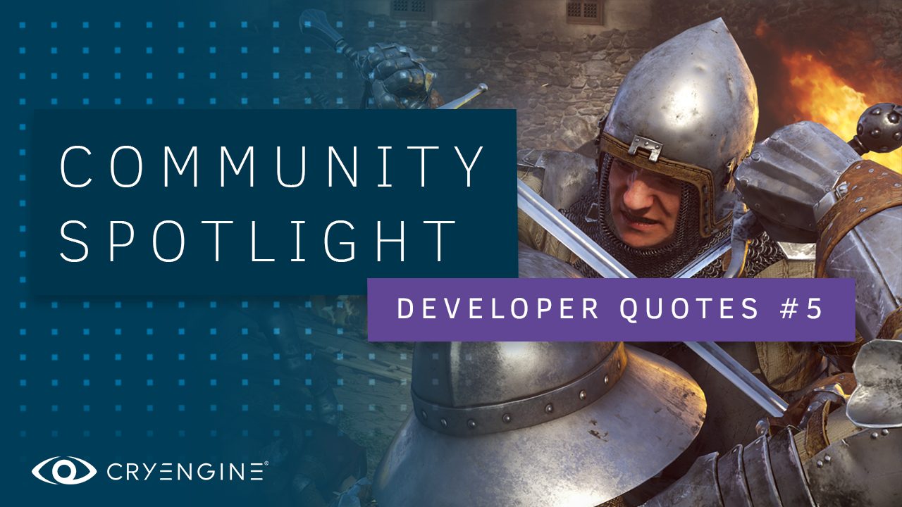 Why developers choose CRYENGINE - Part 5
