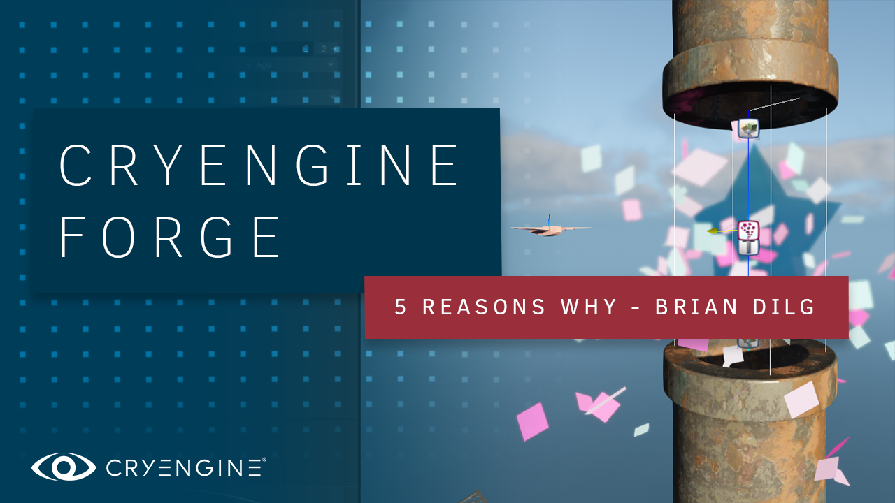 CRYENGINE Forge: Five reasons to choose CRYENGINE for your next game