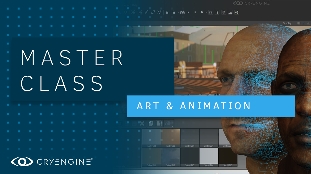 CRYENGINE Master Class: Art and Animation