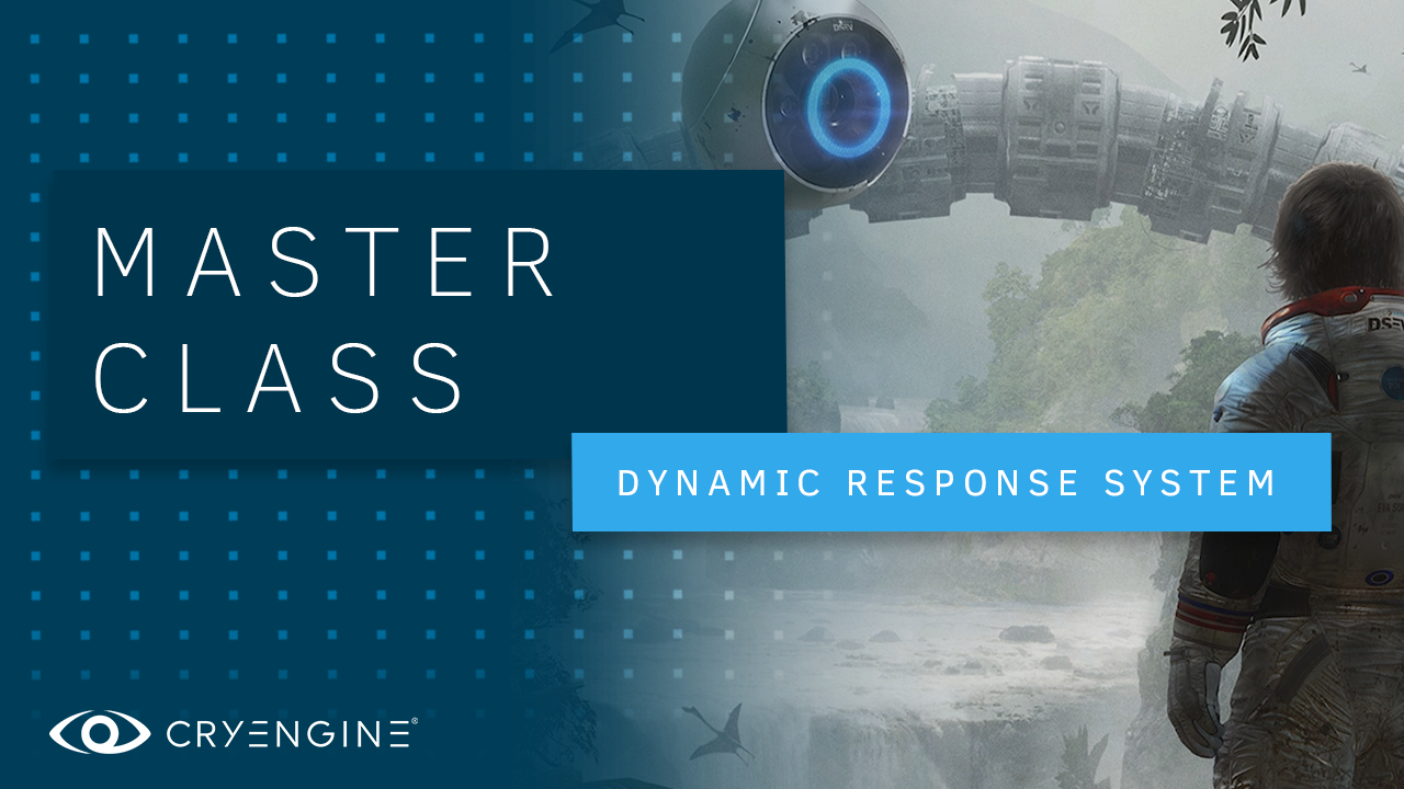 CRYENGINE Master Class: Dynamic Response System