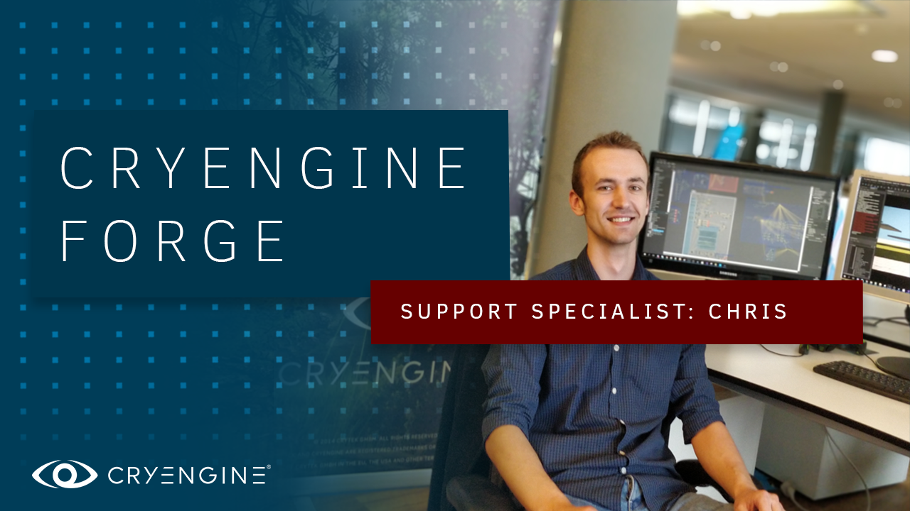 Meet the Team: Chris Bigus, Technical Support Specialist for CRYENGINE
